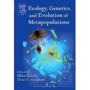 Ecology Genetics and Evolution of Metapopulations by Ilkka A. Hanski