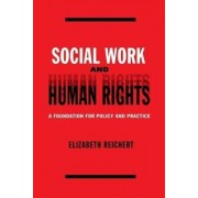 Social Work and Human Rights by Elisabeth Reichert
