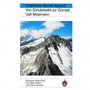 SAC-Verlag - Berner Alpen Bd.5 Grindelwald bis Grimsel