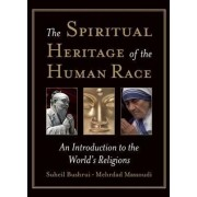 The Spiritual Heritage of the Human Race by Suheil Bushrui
