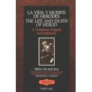 La Vida Y Muerte De Herodes / The Life and Death of Herod by Tirso de Molina