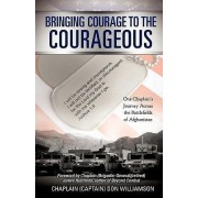 Bringing Courage to the Courageous by Chaplain (Captain) Don Williamson