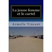 La Jeune Femme Et Le Cartel: Un Narco-Roman