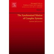 The Synchronized Dynamics of Complex Systems: Volume 6 by Stefano Boccaletti
