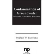Contamination of Groundwater by Michael W. Barcelona