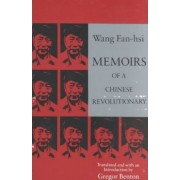 Memoirs of a Chinese Revolutionary 1919-1949 by Fan-Hsi Wang