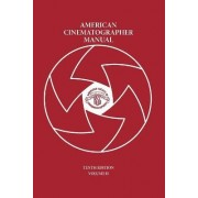 American Cinematographer Manual Vol. II by Asc Michael Goi