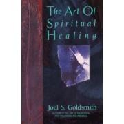 The Art of Spiritual Healing by Joel S. Goldsmith