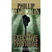 Executive Privilege by Phillip M. Margolin