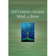 Self Control in Society, Mind, and Brain by Ran R. Hassin