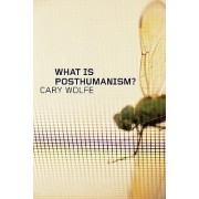 What is Posthumanism? by Cary Wolfe