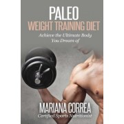 Paleo Weight Training Diet by Mariana Correa