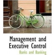 Management and Executive Control by Banks And Banking