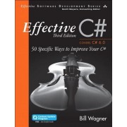 Effective C# (Covers C# 6.0): 50 Specific Ways to Improve Your C#