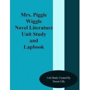 Mrs. Piggle Wiggle Novel Literature Unit Study and Lapbook by Teresa Ives Lilly