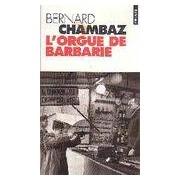 L'orgue de barbarie - Bernard Chambaz - Livre