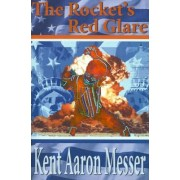 The Rocket's Red Glare by Kent Aaron Messer