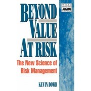 Beyond Value at Risk by Kevin K. Dowd