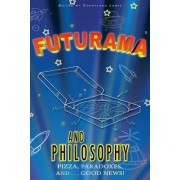Futurama and Philosophy by Courtland D Lewis