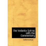 The Vedanta-Sutras with the Commentary by Sankaracarya