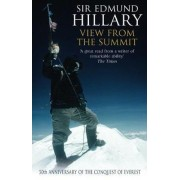 The View from the Summit by Sir Edmund Hillary
