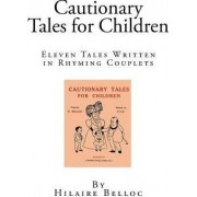 Cautionary Tales for Children by Hilaire Belloc