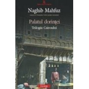 Palatul dorintei - Naghib Mahfuz
