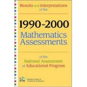 Results and Interpretations of the 1990 Through 2000 Mathematics Assessments of the National Assessment of Educational Progress by Peter Kloosterman