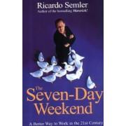The Seven-day Weekend by Ricardo Semler