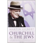 Churchill and the Jews by Martin Gilbert