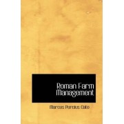 Roman Farm Management by Marcus Porcius Cato