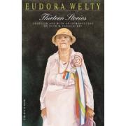 Thirteen Stories by Eudora Welty