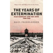 Nazi Germany and the Jews: The Years of Extermination by Saul Friedlander
