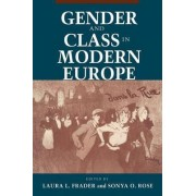 Gender and Class in Modern Europe by Laura Levine Frader