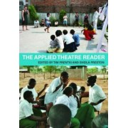 The Applied Theatre Reader by Dr. Sheila Preston