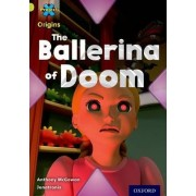 Project X Origins: Lime Book Band, Oxford Level 11: Trapped: The Ballerina of Doom by Anthony McGowan