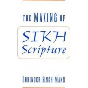 The Making of Sikh Scripture by Gurinder Singh Mann
