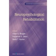 Neuropsychological Rehabilitation by Chad A. Noggle