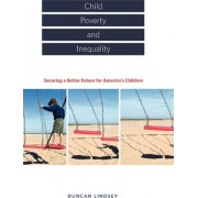 Child Poverty and Inequality by Duncan Lindsey