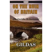 On the Ruin of Britain by Gildas