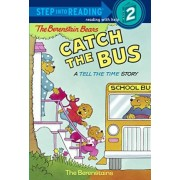 The Berenstain Bears Catch the Bus by Stan Berenstain