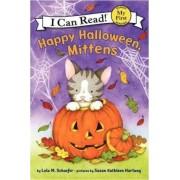 Happy Halloween, Mittens by Lola M Schaefer
