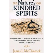 Nature's Kindred Spirits by James I. McClintock