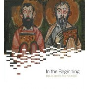 In The Beginning: Bibles Before The Year 1000 by Michelle Brown