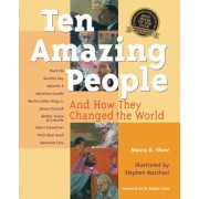 Ten Amazing People by Maura D. Shaw