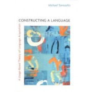 Constructing a Language by Michael Tomasello