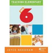 Teaching Elementary Information Literacy Skills with the Big6 by Joyce Needham