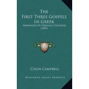 The First Three Gospels in Greek: Arranged in Parallel Columns (1899)