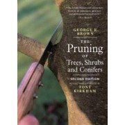 The Pruning of Trees, Shrubs and Conifers by George E. Brown