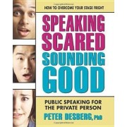 Speaking Scared, Sounding Good by Peter Desburg